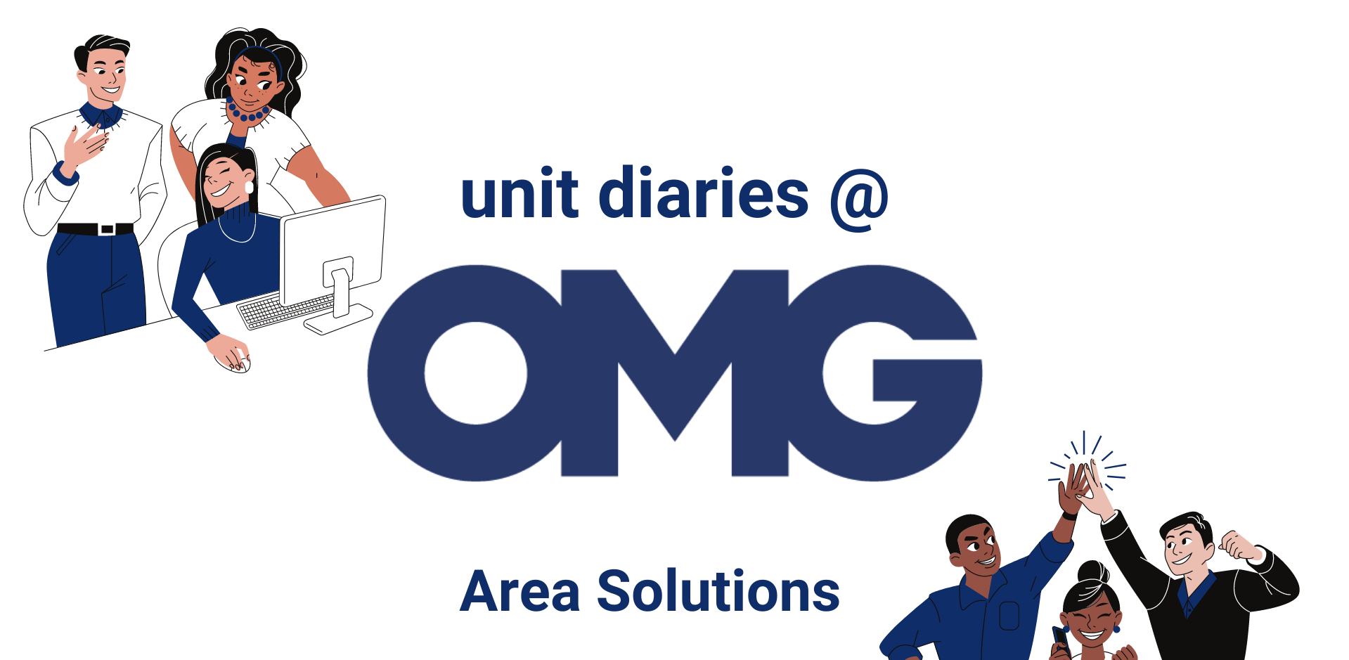 Unit Diaries @ OMG – areasolutions