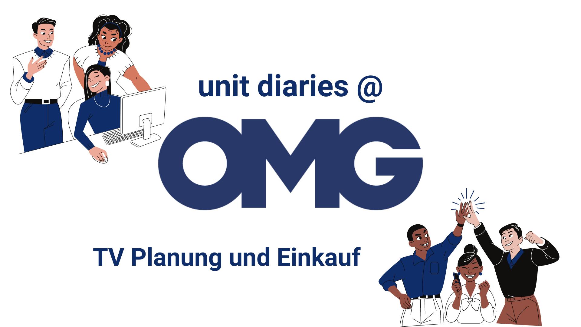 Unit Diaries @ OMG – TV-Planung und -Einkauf